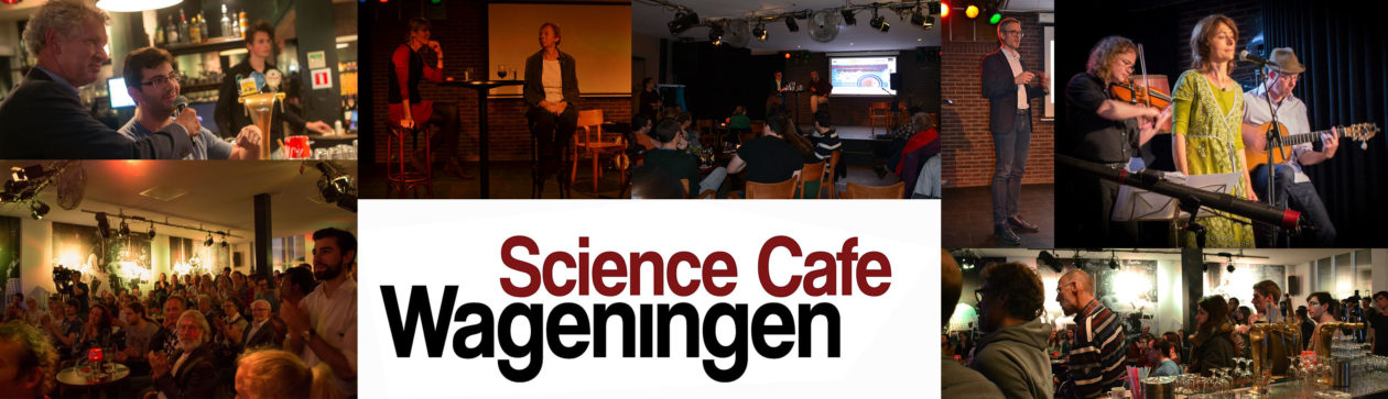 Science Cafe Wageningen